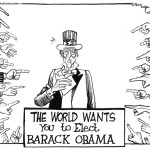 The world wants you to elect Barack Obama