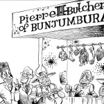Pierre, The Butcher of Bunjumbura!